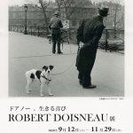 ドアノー、 生きる喜び ROBERT DOISNEAU 展